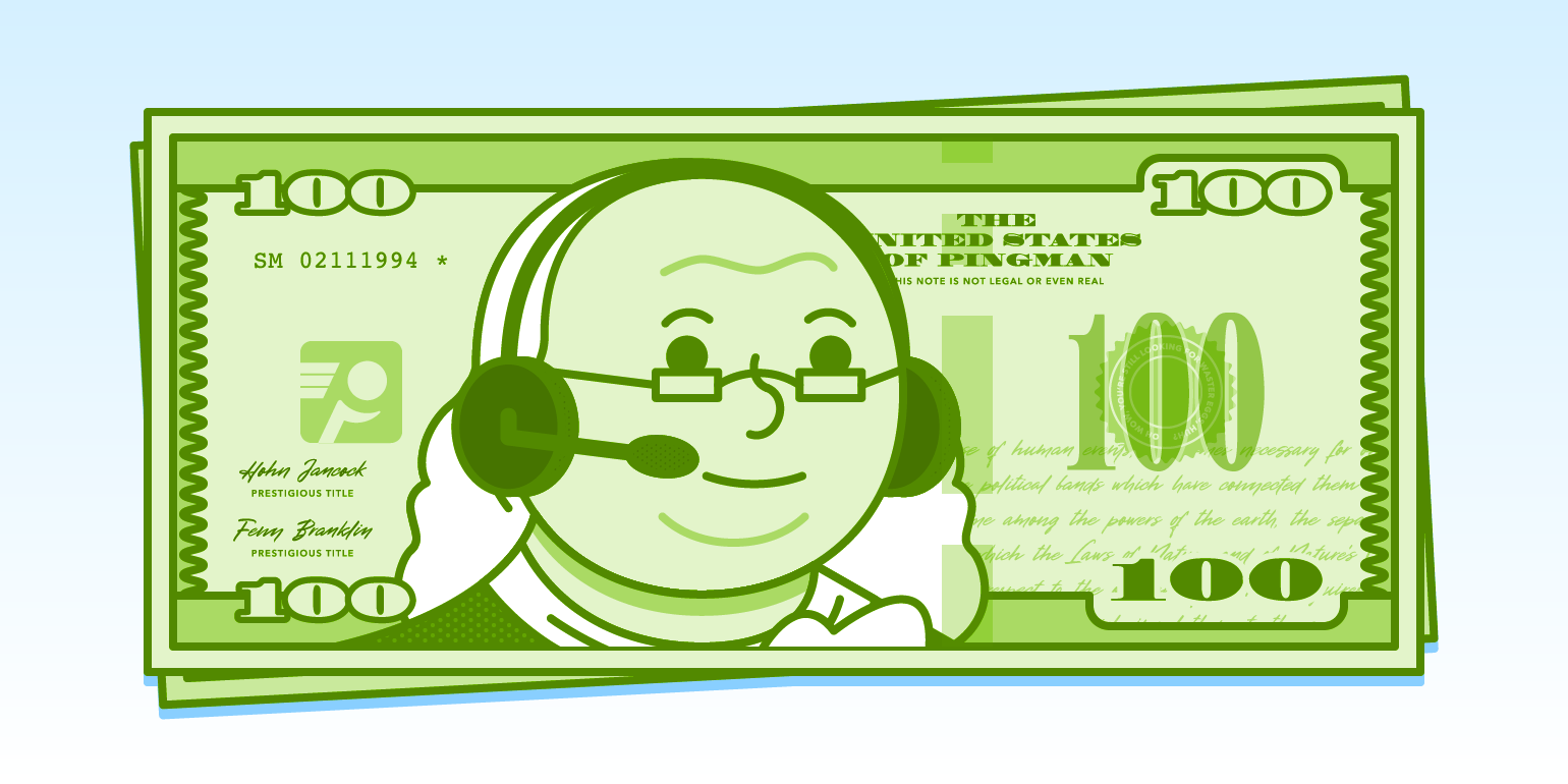 A $100 bill with tech-support Benjamin Franklin helps reinforce the value of your service team.