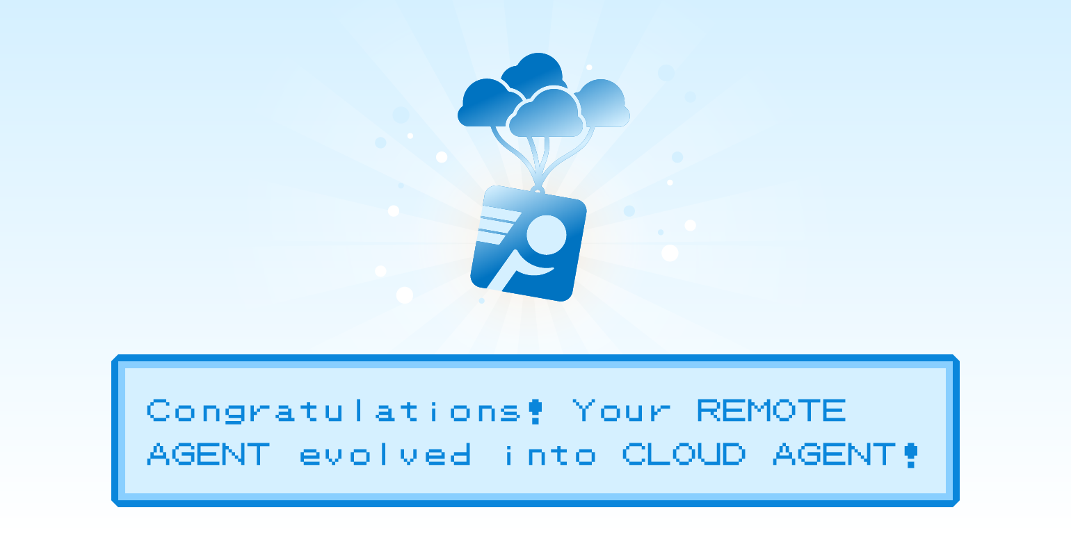 A Pokemon-style screen celebrating the Remote Agent's evolution to Cloud Agent. I heard it learns Hyper Beam at Level 40.